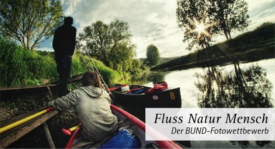 Der Fotowettbewerb des BUND zum Thema Flüsse; Foto: Jonas Ginter/BUND